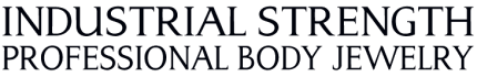 Industrial Strength Professional Body Jewelry